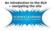 An introduction to the SLH – navigating the site video